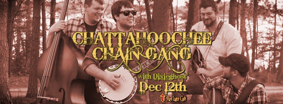 Chattahoochee Chain Gang w/ Dixieghost — December 12, 2013 — Red Light Café, Atlanta, GA