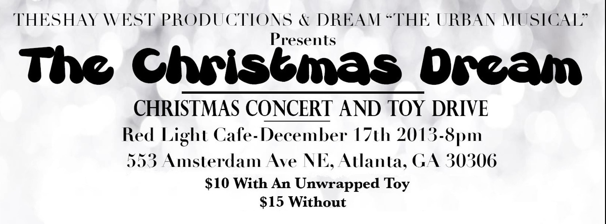 Theshay West presents The Christmas Dream — December 17, 2013 — Red Light Café, Atlanta, GA