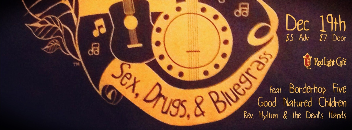 Sex, Drugs & Bluegrass — December 19, 2013 — Red Light Café, Atlanta, GA
