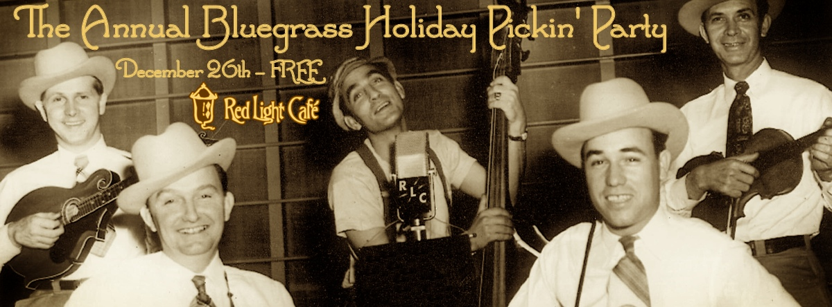 The Annual Bluegrass Holiday Pickin' Party — December 26, 2013 — Red Light Café, Atlanta, GA
