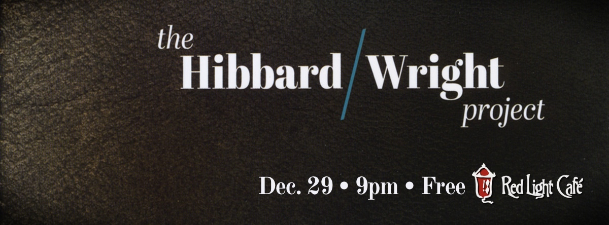 The Hibbard / Wright Project — December 29, 2013 — Red Light Café, Atlanta, GA