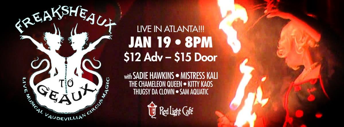 Freaksheaux to Geaux — January 19, 2014 — Red Light Café, Atlanta, GA