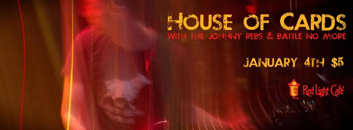 House of Cards w/ The Johnny Rebs, and Battle No More — January 4, 2014 — Red Light Café, Atlanta, GA