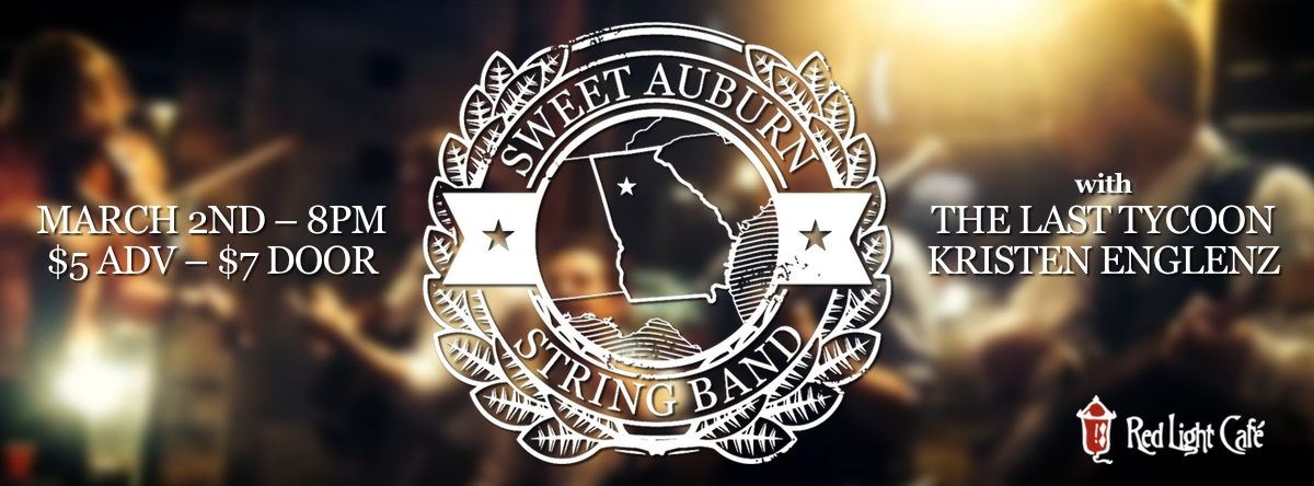 Sweet Auburn String Band, The Last Tycoon, Kristen Englenz — March 2, 2014 — Red Light Café