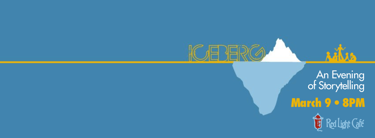 The Iceberg — An Evening of Storytelling #010: STATE OF EMERGENCY — March 9, 2014 — Red Light Café, Atlanta, GA