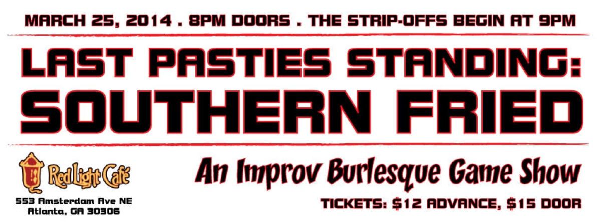 Sadie Hawkins presents Last Pasties Standing: Southern Friend Edition — A Burlesque Game Show — March 25, 2014 — Red Light Café, Atlanta, GA