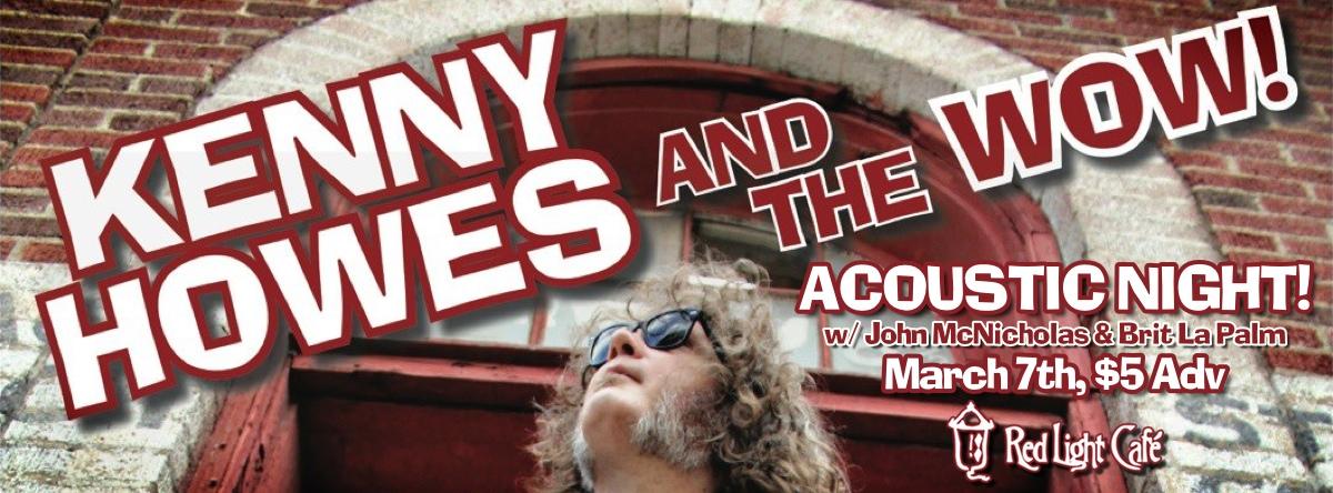 Kenny Howes & The Wow ACOUSTIC NIGHT! w/John McNicholas and Brit La Palm — March 7, 2014 — Red Light Café, Atlanta, GA