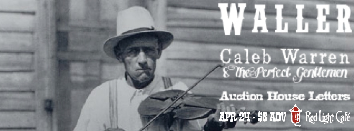 WALLER w/ Caleb Warren & the Perfect Gentlemen, Auction House Letters — April 24, 2014 — Red Light Café, Atlanta, GA