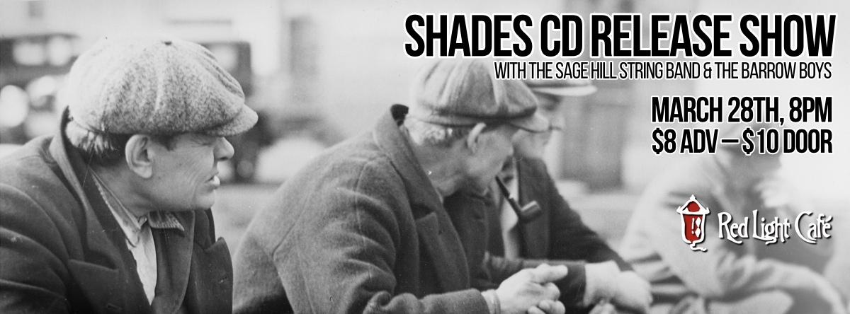 Shades CD Release Show w/ The Sage Hill String Band & The Barrow Boys — March 28, 2014 — Red Light Café, Atlanta, GA