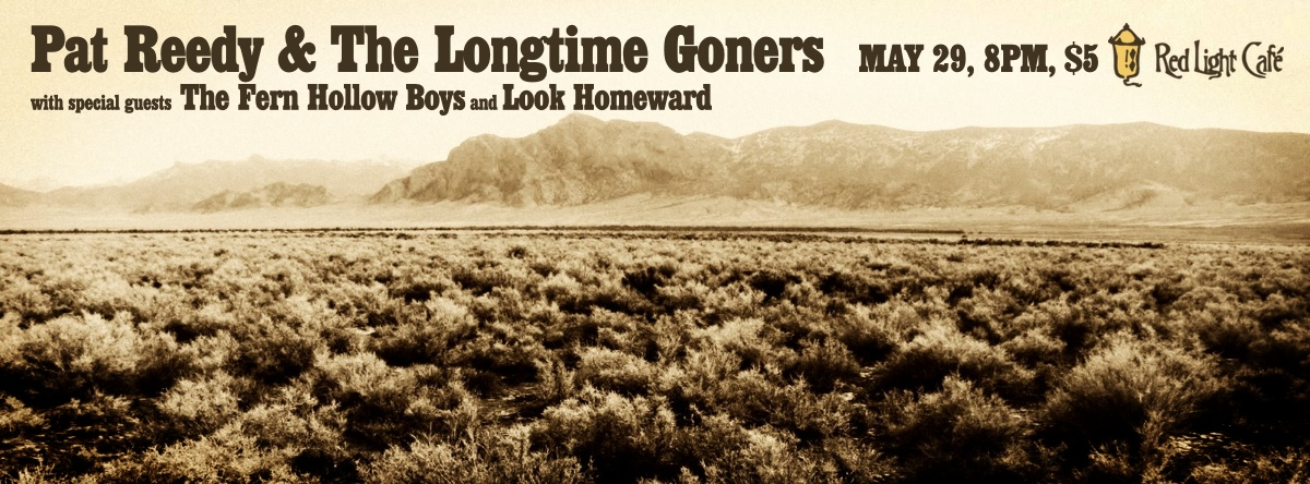 Pat Reedy & The Longtime Goners w/ The Fern Hollow Boys and Look Homeward — May 29, 2014 — Red Light Café, Atlanta, GA