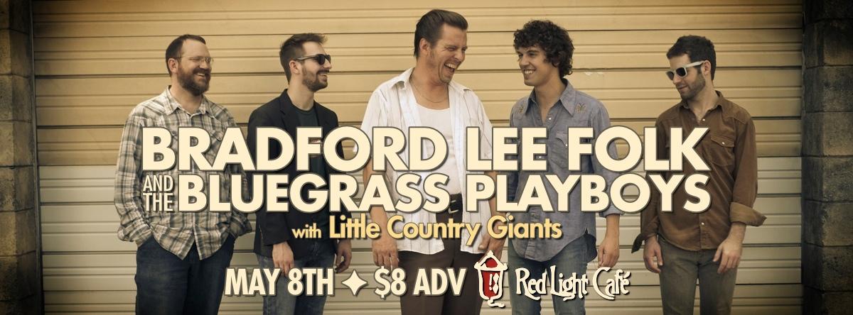 Bradford Lee Folk & the Bluegrass Playboys w/ Little Country Giants — May 8, 2014 — Red Light Café, Atlanta, GA