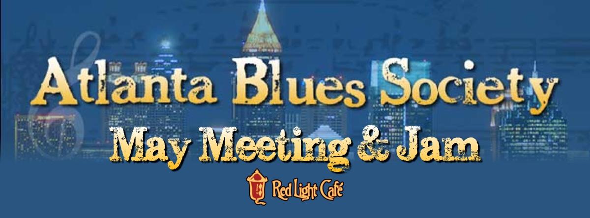 Atlanta Blues Society May Meeting & Jam — May 18, 2014 — Red Light Café, Atlanta, GA