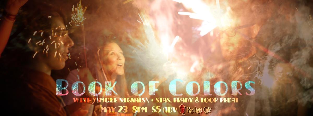 Book of Colors with /smoke signals\ + Sias, Frady & Loop Pedal — May 23, 2014 — Red Light Café, Atlanta, GA