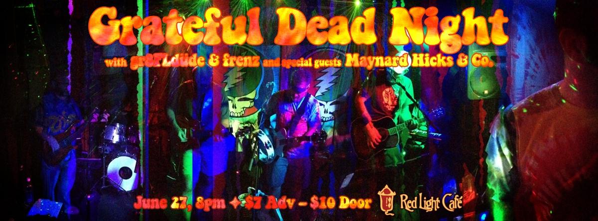 Grateful Dead Night w/ gr8FLdüde & frenz + Maynard Hicks & Co. — June 27, 2014 — Red Light Café, Atlanta, GA