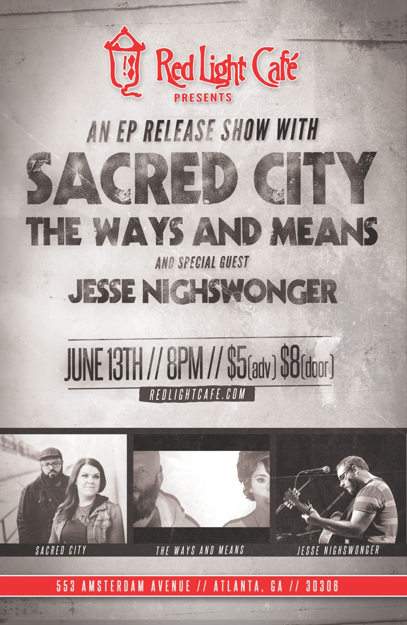 Sacred City + The Ways and Means // EP Release Show with special guest Jesse Nighswonger — June 13, 2014 — Red Light Café, Atlanta, GA