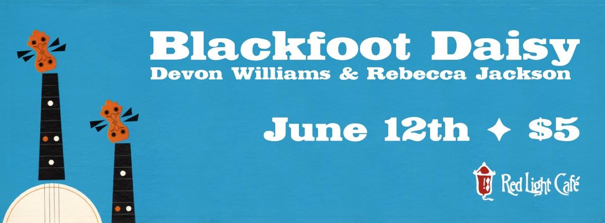 Blackfoot Daisy + Devon Williams + Rebecca Jackson — June 12, 2014 — Red Light Café, Atlanta, GA