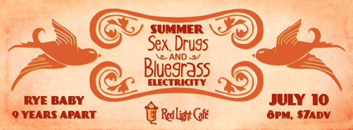 Summer Sex, Drugs & Bluegrass Electricity — July 10, 2014 — Red Light Café, Atlanta, GA