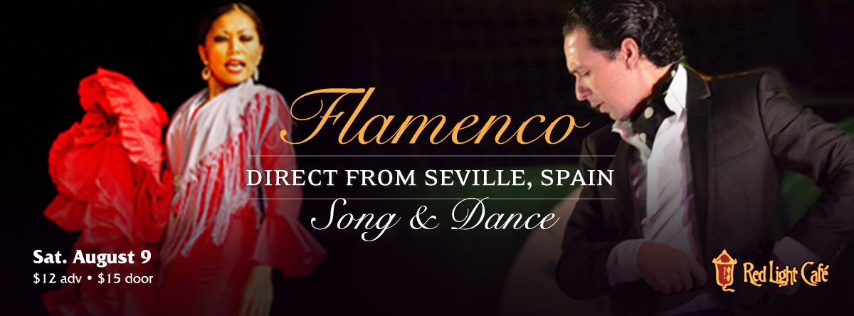 Flamenco Song & Dance: Direct from Seville, Spain — August 9, 2014 — Red Light Café, Atlanta, GA