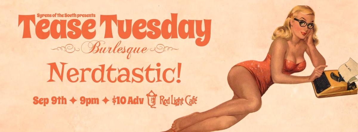 Tease Tuesday Burlesque: Nerdtastic!— September 9, 2014 — Red Light Café, Atlanta, GA
