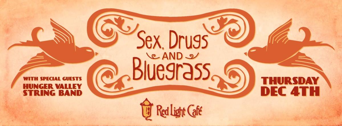 Sex, Drugs & Bluegrass w/ Hunger Valley String Band — December 4, 2014 — Red Light Café, Atlanta, GA