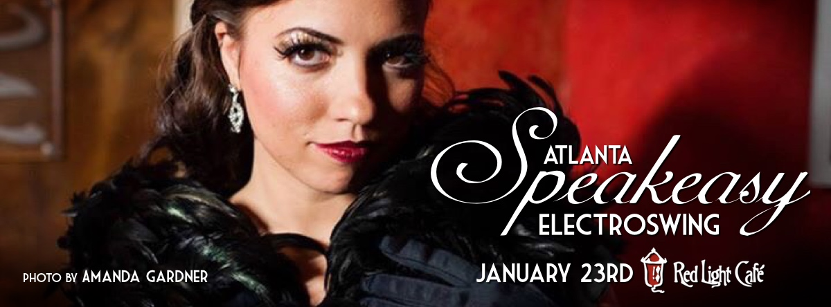 Speakeasy Electro Swing Atlanta — January 23, 2015 — Red Light Café, Atlanta, GA