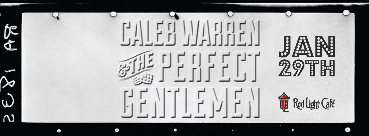 Caleb Warren & The Perfect Gentlemen — January 29, 2015 — Red Light Café, Atlanta, GA