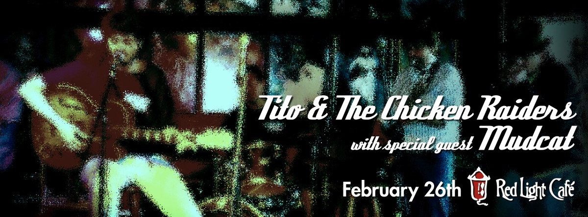Tito & The Chicken Raiders with Mudcat — February 26, 2015 — Red Light Café, Atlanta, GA