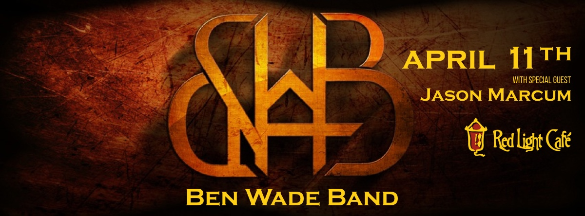 Ben Wade Band with Jason Marcum — April 11, 2015 — Red Light Café, Atlanta, GA