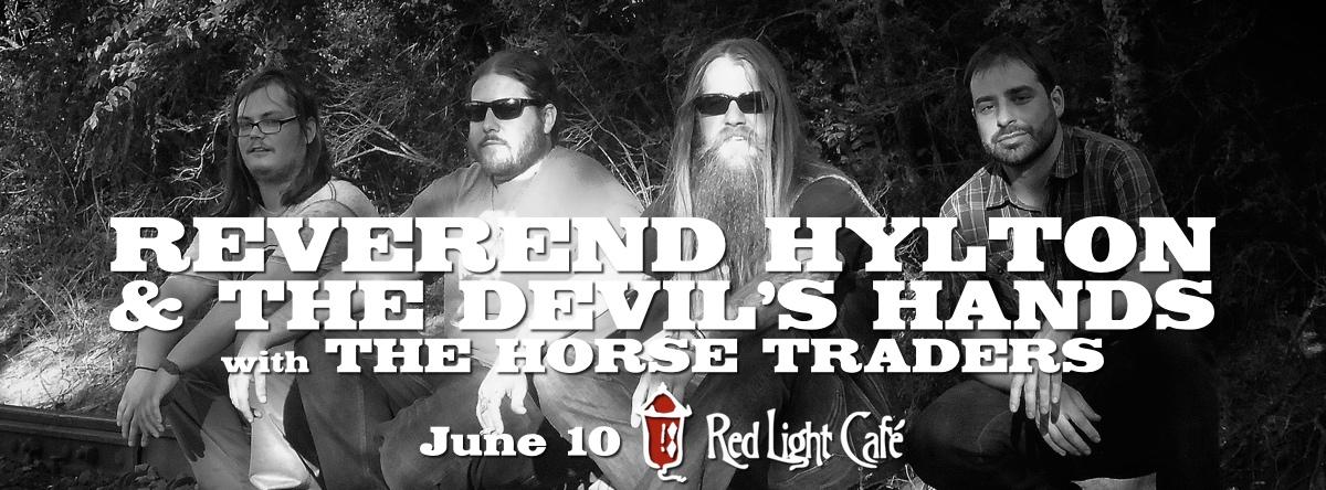 Reverend Hylton & The Devil's Hands w/ The Horse Traders — June 10, 2015 — Red Light Café, Atlanta, GA