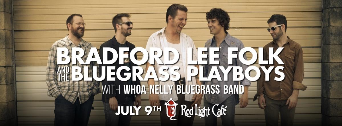 Bradford Lee Folk & The Bluegrass Playboys w/ Whoa Nelly — July 9, 2015 — Red Light Café, Atlanta, GA