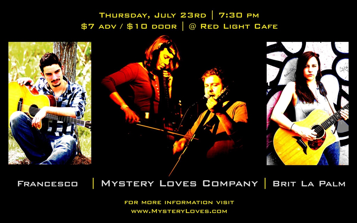 Mystery Loves Company + Brit La Palm + Francesco — July 23, 2015 — Red Light Café, Atlanta, GA