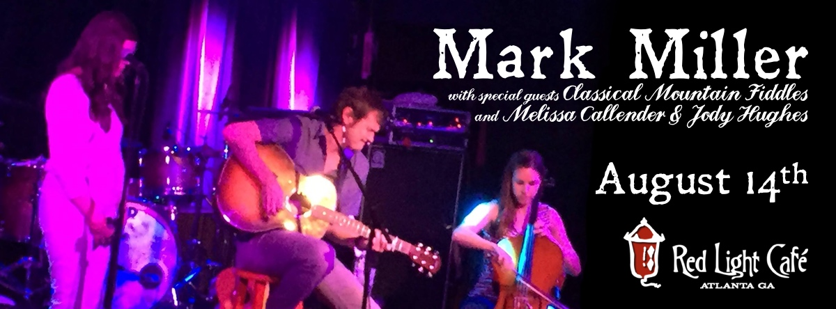 Mark Miller w/ special guests Classical Mountain Fiddles — August 14, 2015 — Red Light Café, Atlanta, GA