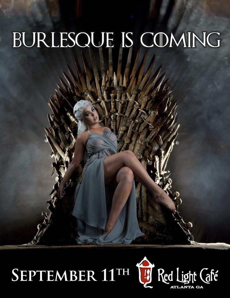 Game of Thrones: Burlesque is Coming — September 11, 2015 — Red Light Café, Atlanta, GA