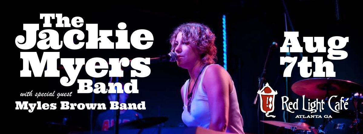 The Jackie Myers Band w/ Myles Brown Band — August 7, 2015 — Red Light Café, Atlanta, GA