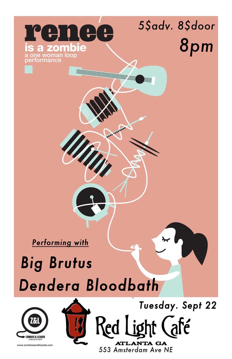 Renee Is a Zombie w/ Big Brutus + Dendera Bloodbath — September 22, 2015 — Red Light Café, Atlanta, GA