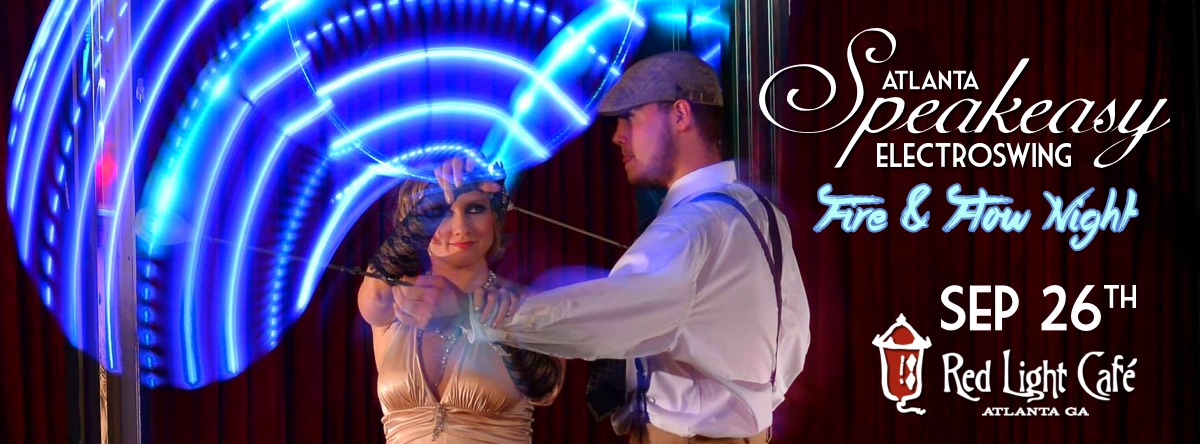 Speakeasy Electro Swing Atlanta: Fire & Flow Night — September 26, 2015 — Red Light Café, Atlanta, GA