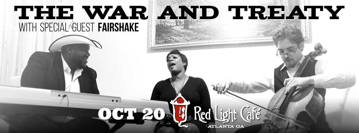 The War and Treaty w/ Fairshake — October 20, 2015 — Red Light Café, Atlanta, GA