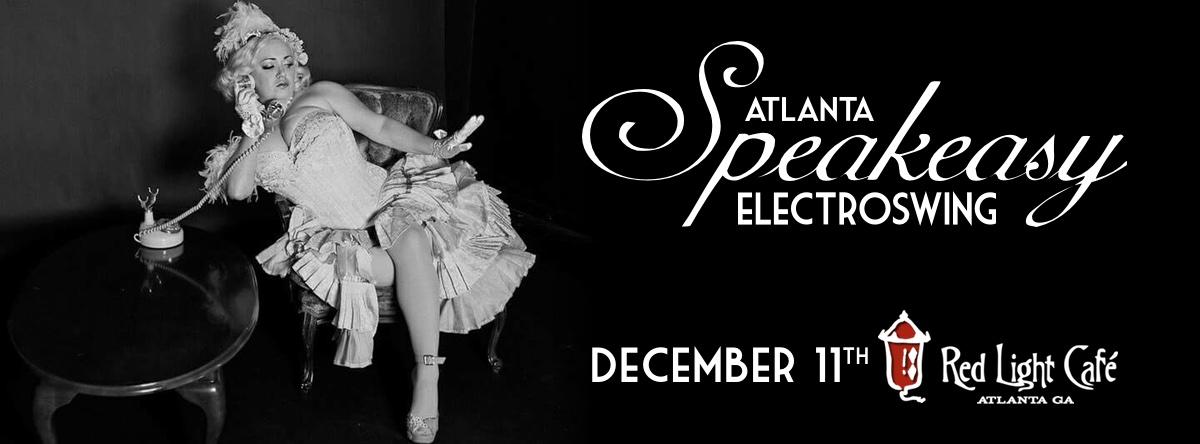 Speakeasy Electro Swing Atlanta — December 11, 2015 — Red Light Café, Atlanta, GA