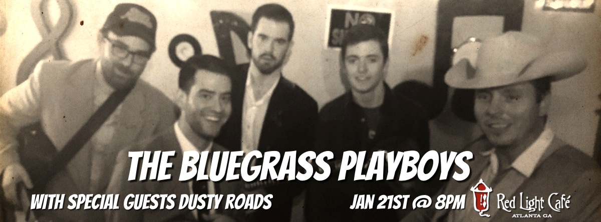 The Bluegrass Playboys w/ Dusty Roads — January 21, 2016 — Red Light Café, Atlanta, GA