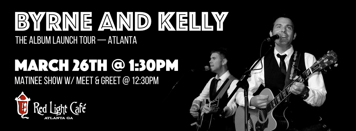 Byrne and Kelly: The Album Launch Tour — Matinee Show — March 26, 2016 — Red Light Café, Atlanta, GA