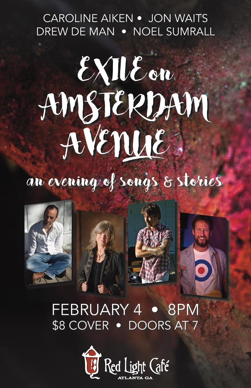 EXILE ON AMSTERDAM AVENUE: Music & Stories from Caroline Aiken, Drew de Man, Jon Waits, and Noel Sumrall — February 4, 2016 — Red Light Café, Atlanta, GA