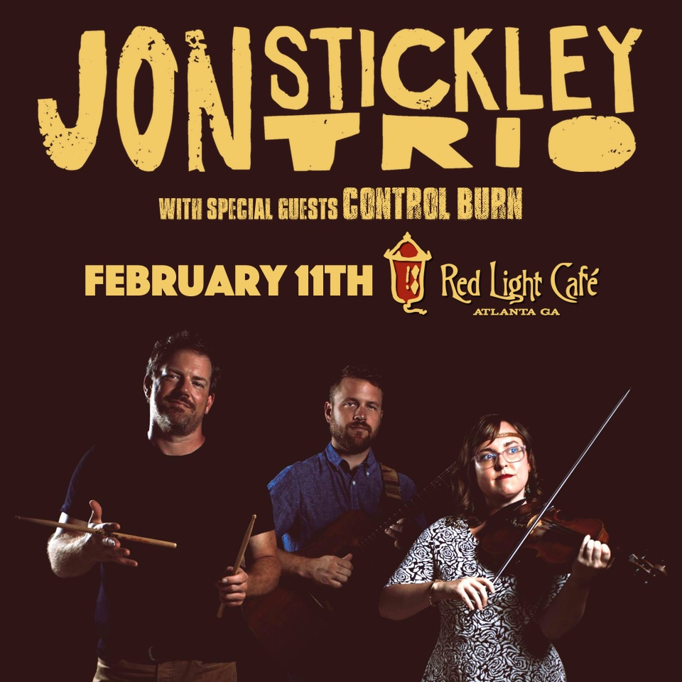 Jon Stickley Trio w/ Control Burn — February 11, 2016 — Red Light Café, Atlanta, GA