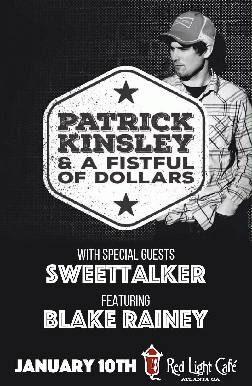 Patrick Kinsley & A Fistful Of Dollars w/ special guests Sweettalker — January 10, 2016 — Red Light Café, Atlanta, GA