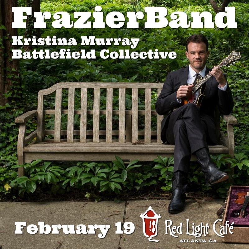 FrazierBand w/ Kristina Murray + Battlefield Collective — February 19, 2016 — Red Light Café, Atlanta, GA