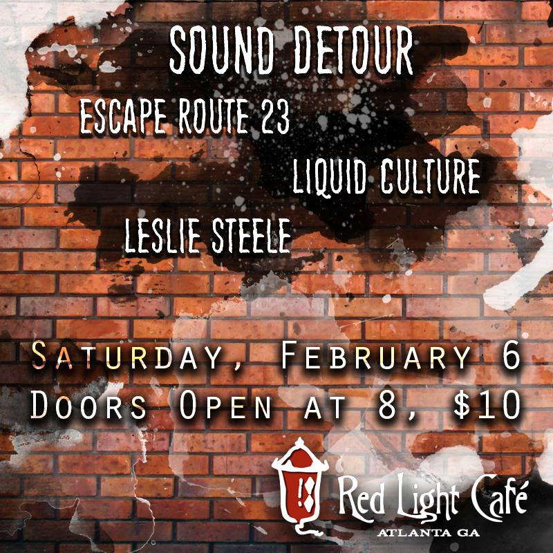 Sound Detour, Escape Route 23, Liquid Culture, Leslie Steele LIVE — February 6, 2016 — Red Light Café, Atlanta, GA