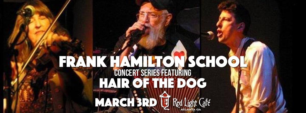 Frank Hamilton Folk School Concert Series Featuring Hair of the Dog — March 3, 2016 — Red Light Café, Atlanta, GA