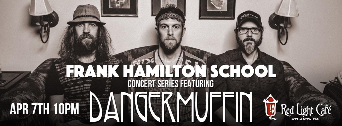 Frank Hamilton Folk School Concert Series Featuring Dangermuffin — April 7, 2016 — Red Light Café, Atlanta, GA