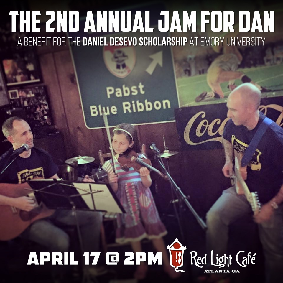The 2nd Annual Jam for Dan: A Benefit for the Daniel DeSevo Scholarship at Emory University — April 17, 2016 — Red Light Café, Atlanta, GA