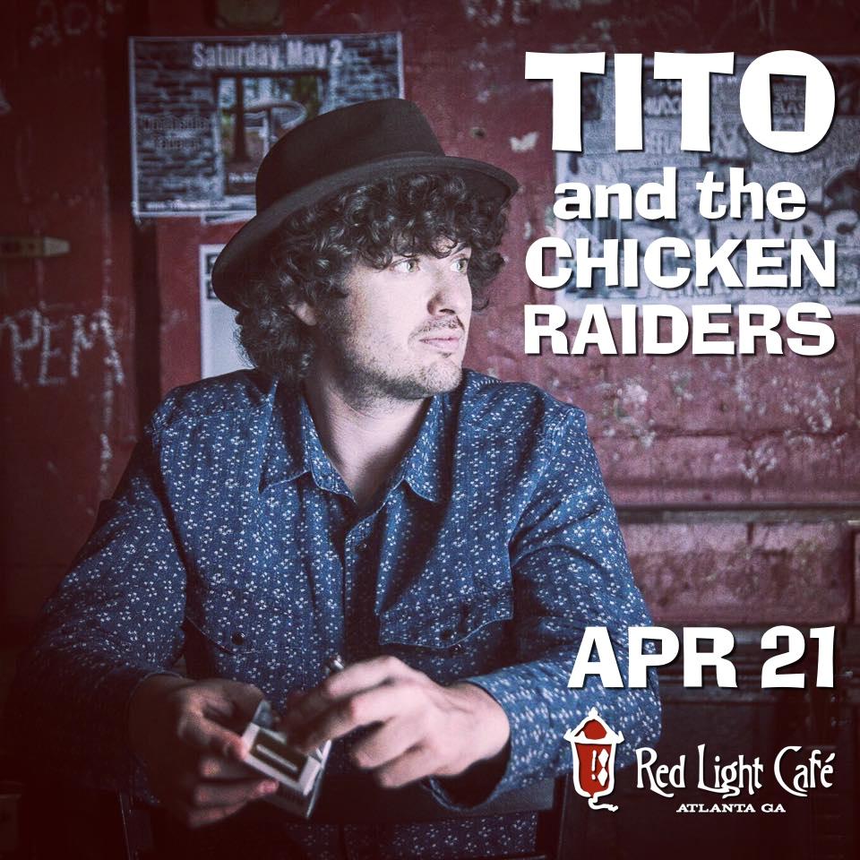 Tito & The Chicken Raiders — April 21, 2016 — Red Light Café, Atlanta, GA