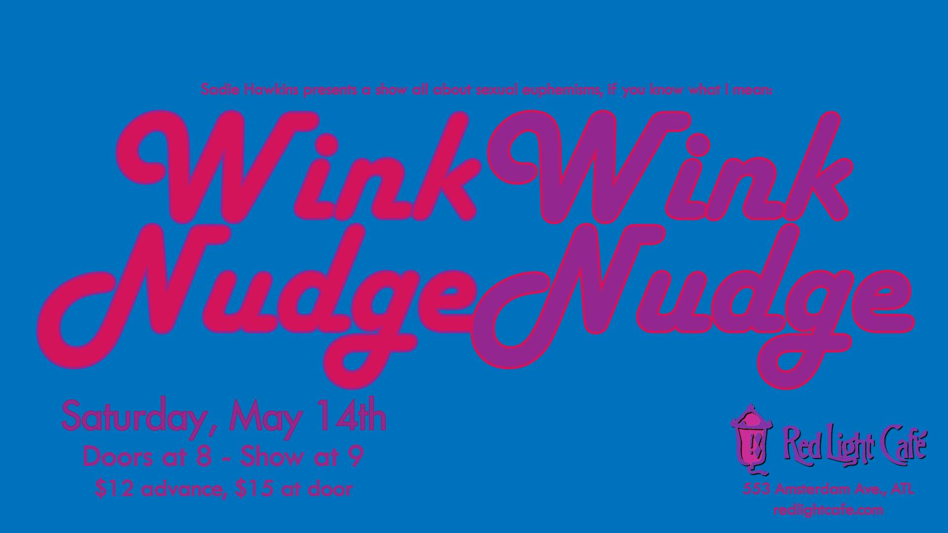 Wink Wink, Nudge Nudge — May 14, 2016 — Red Light Café, Atlanta, GA